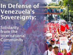 In Defense of Venezuela's Sovereignty: Statements Of Solidarity From The International Community