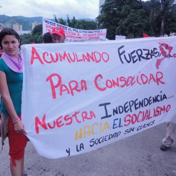 """Accumulating forces to consolidate our independence. Towards socialism and classless society"" (Rachael Boothroyd/Venezuelanalysis)"