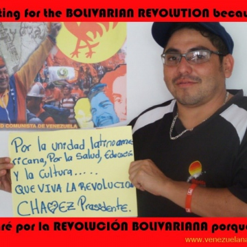 "I'm voting for the Bolivarian revolution ...""For Latin American unity, for health, education, and for culture... long live the revolution. Chavez for president."""