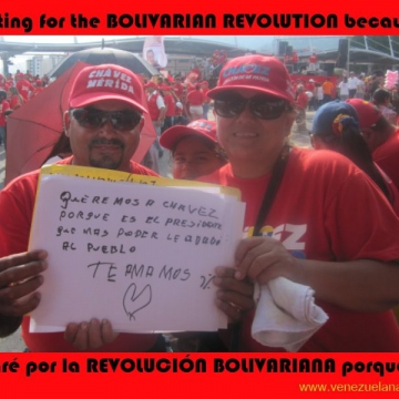"""We love Chavez because he is the president who has given the most power to the people. We love you."""