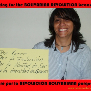"I""m voting for the Bolivarian revolution... ""For believing, for inclusion, for the freedom to be, for gender diversity""."
