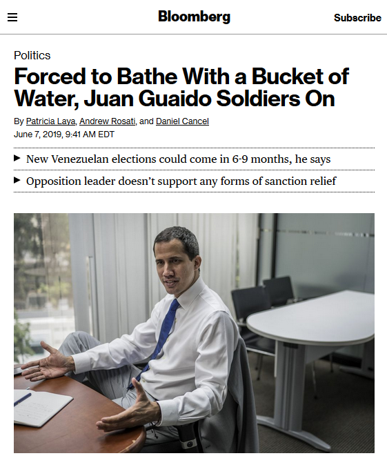 "What's worse than having to bathe with a bucket? Being demoted by Western media from ""interim president"" to ""opposition leader"" (Bloomberg, 6/7/19)."