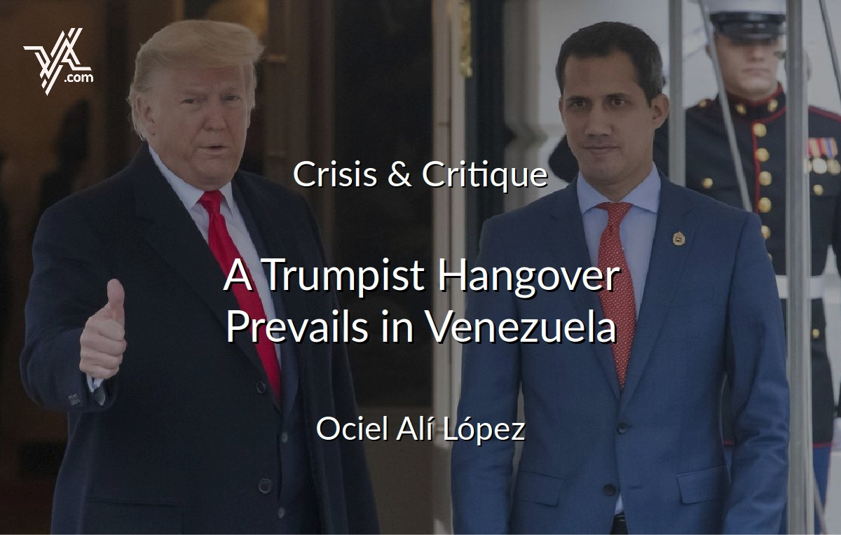 Trump's lingering legacy prevails in Venezuela, especially in the opposition's ranks. (Venezuelanalysis)