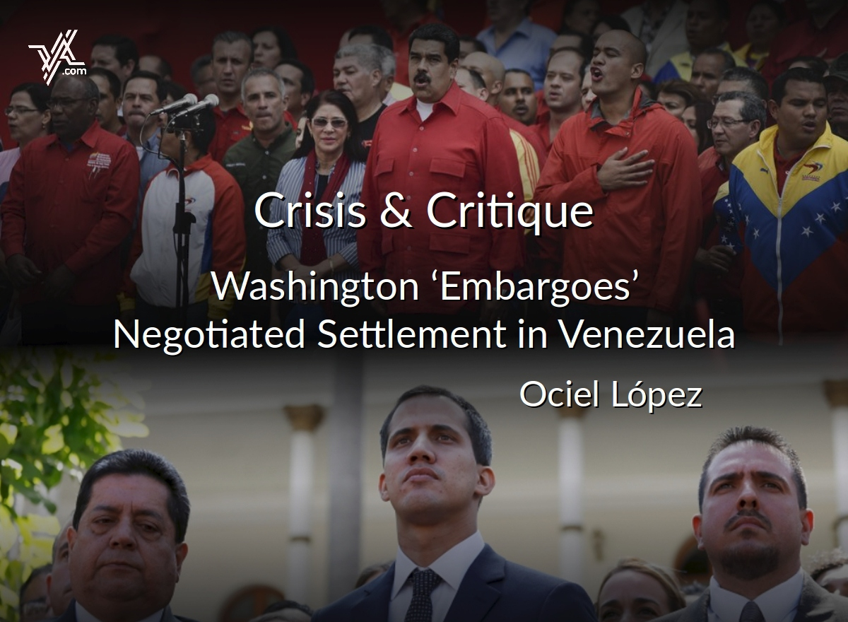 VA columnist Ociel Lopez looks at how the August embargo blocked a foreseeable settlement between the government and the opposition. (Venezuelanalysis)