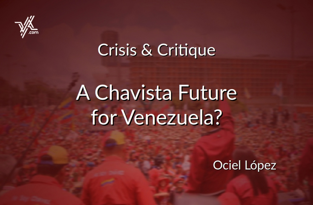 What role will Chavismo play in the times ahead in Venezuela? Ociel Lopez looks at the different scenarios. (Venezuelanalysis)