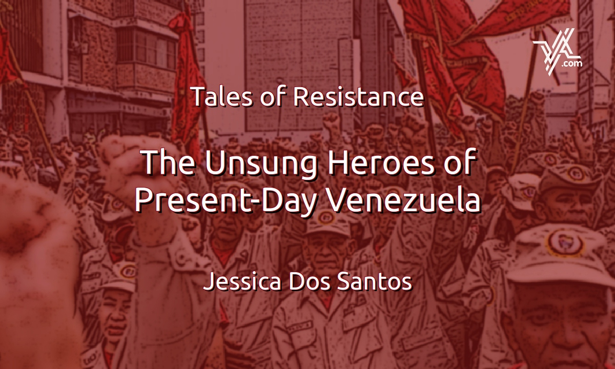 "VA's Jessica Dos Santos looks at the anonymous ""heroes"" in a time of crisis. (Venezuelanalysis)"