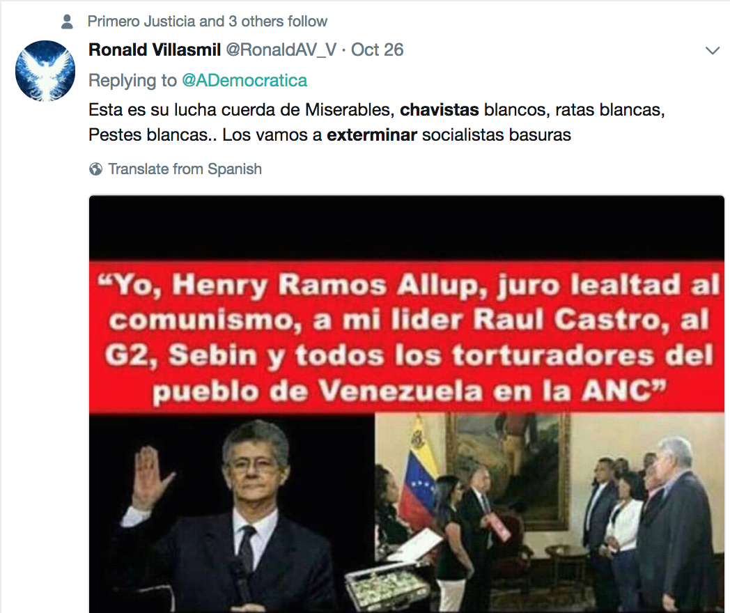 "Tweet reads: ""This is your struggle, you miserable cretins, white Chavistas, white rats, white plague… We are going to exterminate socialist shits"". Villasmil is followed by Primera Justicia (First Justice), one of Venezuela's largest opposition political parties. (RonaldVillasmil/Twitter)."
