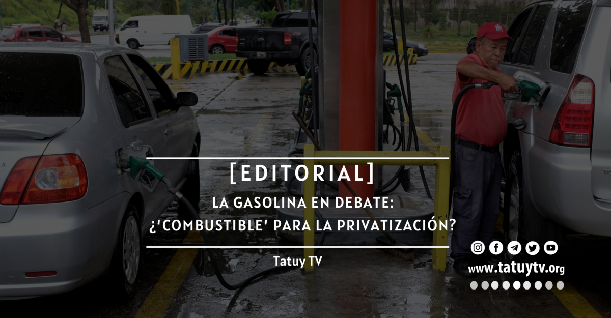 Gasoline under Discussion: 'Fuel' for Privatisation? By TatuyTV (Tatuy TV)