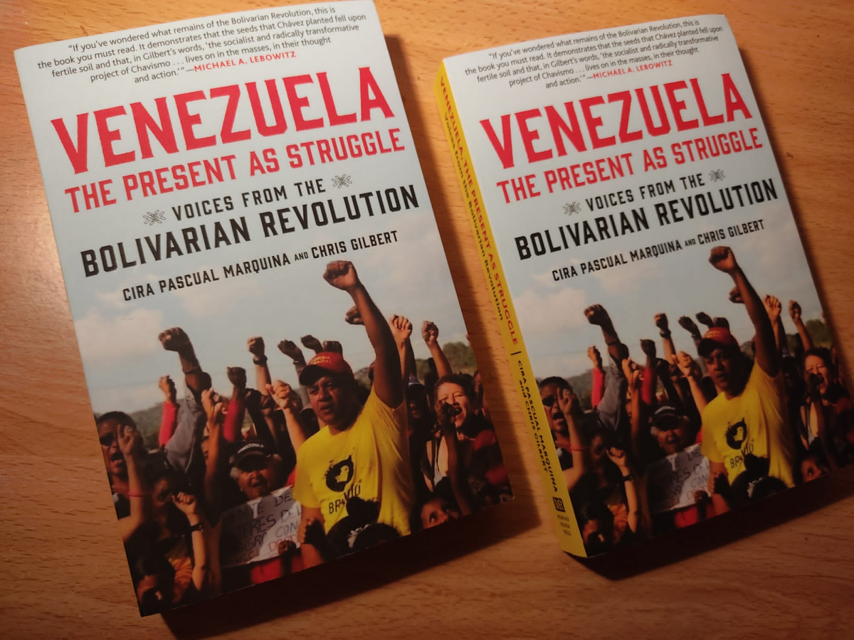 """""""Venezuela, the Present as Struggle: Voices from the Bolivarian Revolutions"""" by Cira Pascual Marquina and Chris Gilbert. (Monthly Review Press)"""