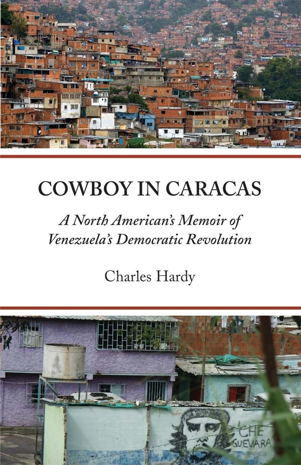 """Charlie is the author of the book  """"A Cowboy in Caracas: A North American's Memoir of Venezuela's Democratic Revolution."""" (Source: Curbstone.org)"""