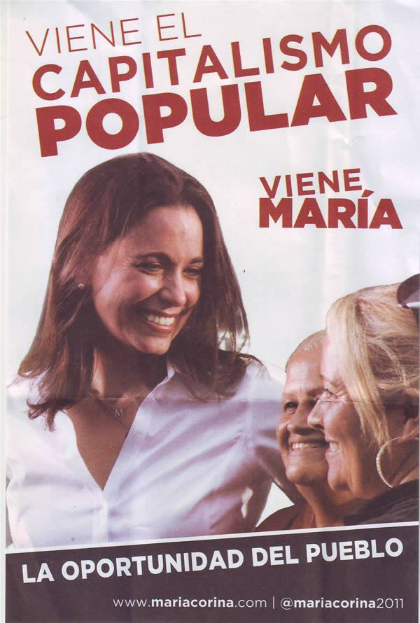 """""""Popular (Grassroots) Capitalism is coming"""" reads this recent campaign poster for another opposition candidate, Maria Corina"""