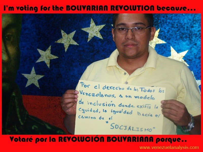 """I'm voting for the Bolivarian revolution """"for the right of all Venezuelans to a model of inclusion where equality exists, and towards the path of socialism"""""""