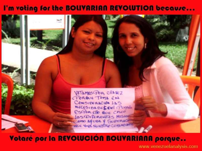 """""""We vote for Chavez because he takes the needs of the people into consideration, and that's why he created the missions - as help and improvement - long live our comandante"""""""