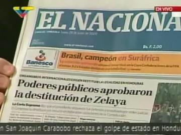 "Venezuelan private newspaper El Nacional with the headline, ""Public Authorities Approve the Dismissal of Zelaya"" (VTV)"