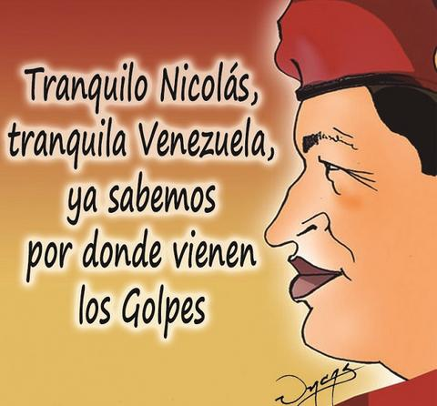 """""""Don't worry, Nicolás, don't worry, Venezuela — we already know where the coups come from."""" (Uncas/Ciudad CCS)"""