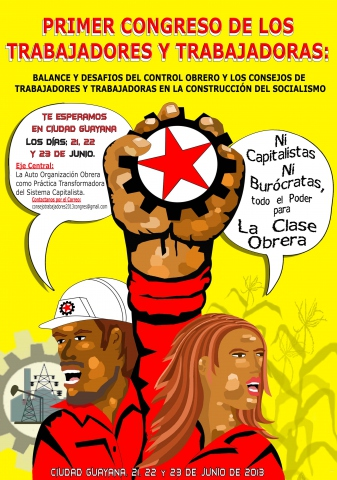 "The publicity for the congress, which declares, ""neither capitalists nor bureaucrats, all power to the working class"". (I Congreso de Trabajadoras y Trabajadores)"