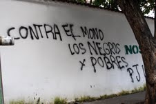 "Racism in San Bernadino, it reads ""Against the moneky, the blacks and the poor - PJ (Justice First Party)"" (La Voz del Rio)"