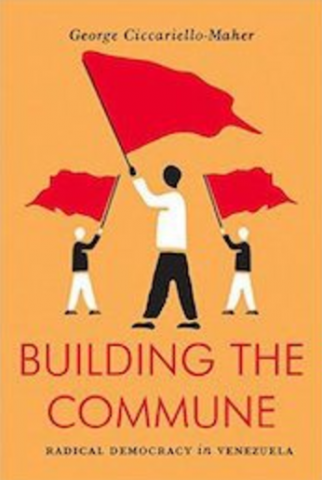 "The cover of ""Building the Commune"" by George Ciccariello-Maher (archives)."